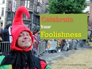 celebrate foolishness
